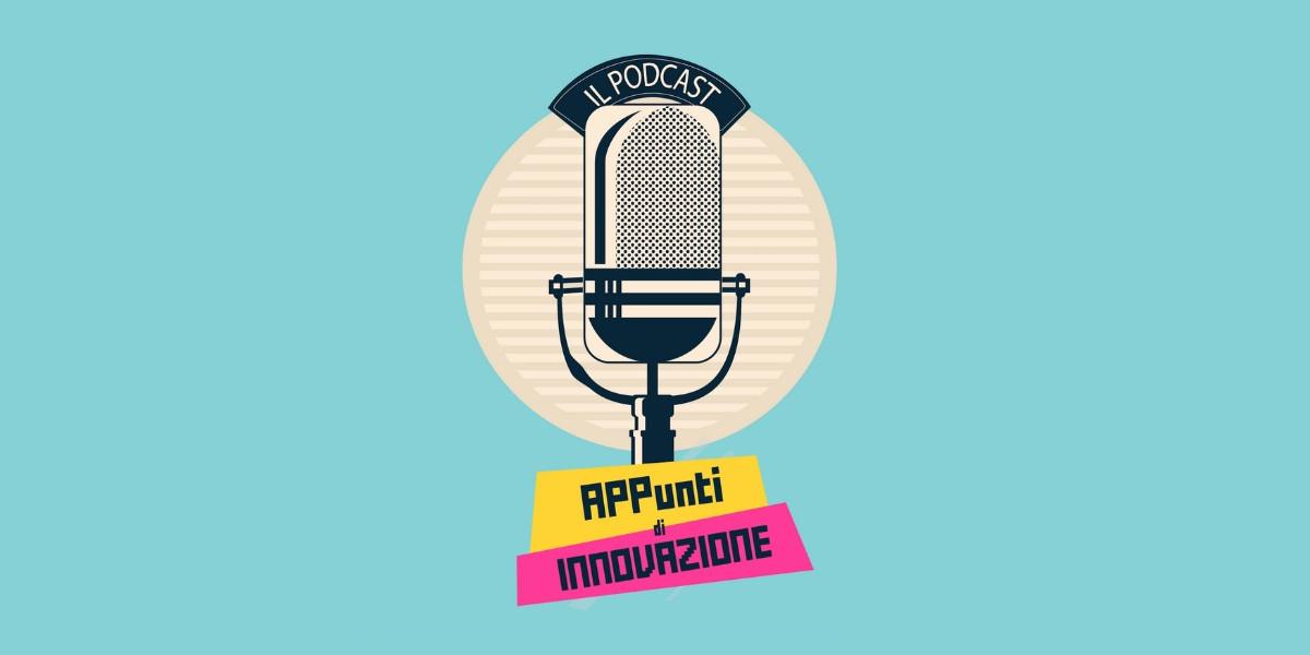 APPunti di Innovazione, il podcast dedicato all'innovazione dell'Università di Pisa