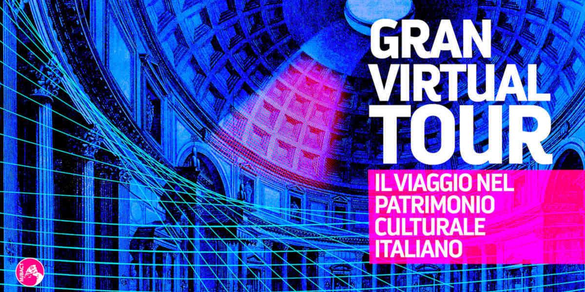 Gran Virtual Tour, online le visite virtuali nei luoghi più belli della cultura italiana
