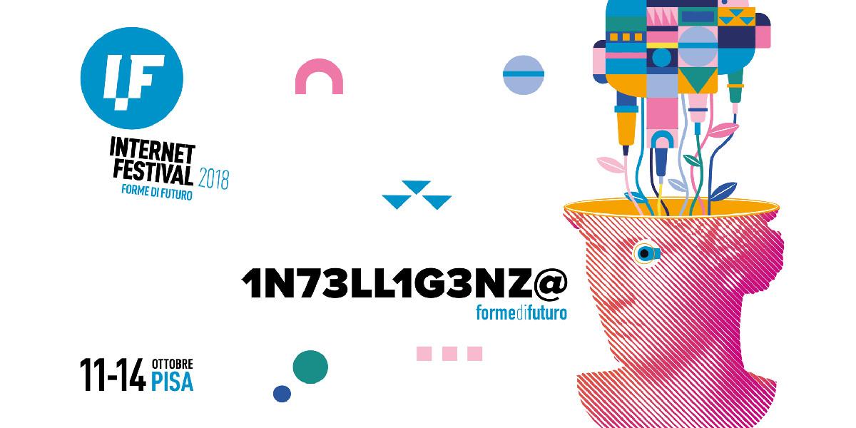#IF2018, a Pisa parte l'Internet Festival