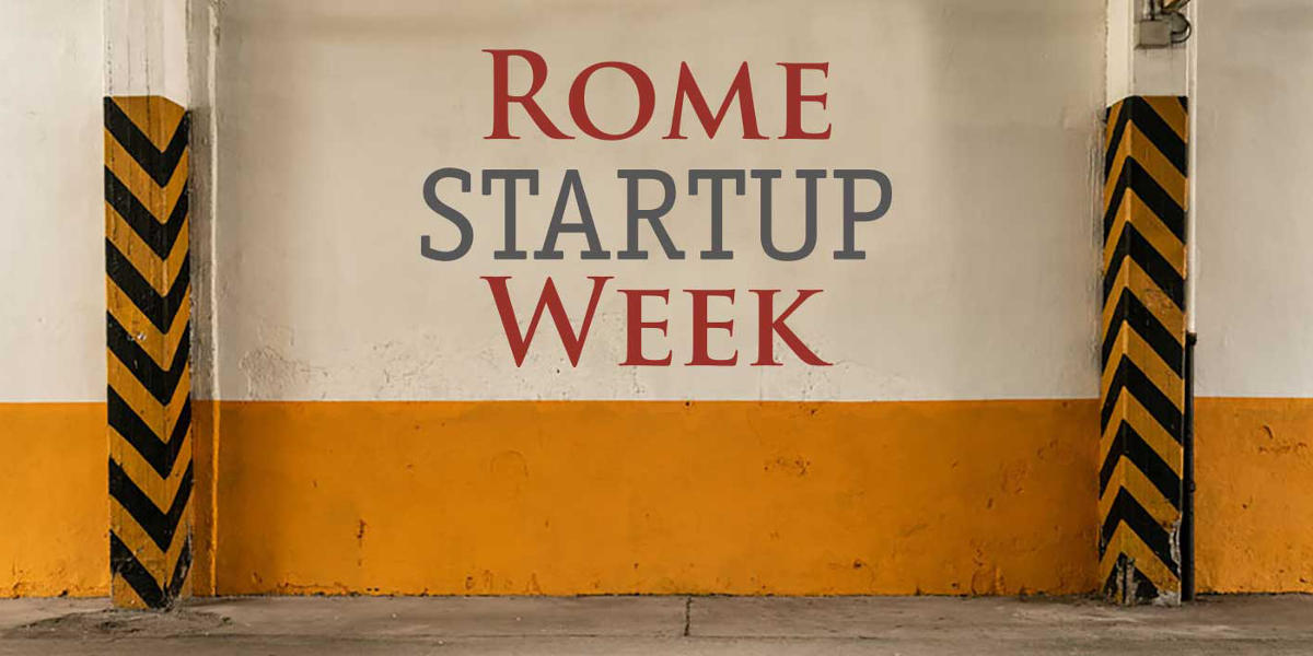 Rome Startup Week, a Roma l'evento dedicato alle startup e al venture capital